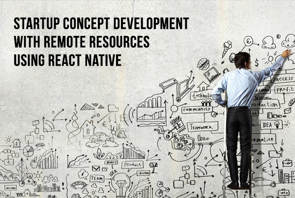 Startup Concept Development With Remote Resources Using React Native